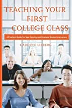 Teaching Your First College Class: A…