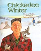 Chickadee Winter by Dawn L. Watkins
