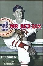 Mr. Red Sox: The Johnny Pesky Story by Bill…