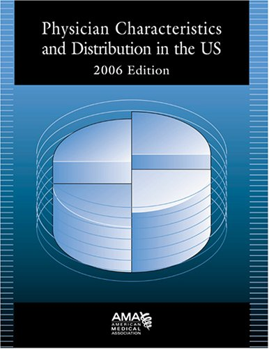 physician-characteristics-and-distribution-in-the-us-2006-edition