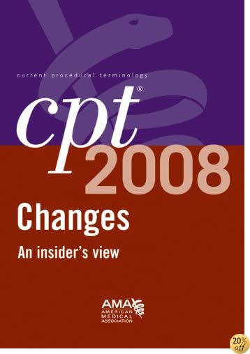 CPT 2008 Changes: An Insiders View (Cpt Changes: An Insiders View)