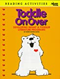 Davis, Robin Works: Toddle on over: Developing Infant &amp; Toddler Literature Programs