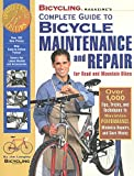 Langley, Jim: Bicycling Magazine's Complete Guide to Bicycle Maintenance and Repair : Over 1,000 Tips, Tricks, and Techniques to Maximize Performance, Minimize Repairs, and Save Money