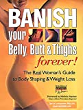 Prevention Health Books for Women Staff: Banish Your Belly, Butt and Thighs Forever!: The Real Woman's Guide to Body Shaping and Weight Loss