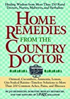 Home Remedies from the Country Doctor by Jay…