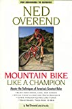 Pavelka, Ed: Mountain Bike Like a Champion: Master the Techniques of America's Greatest Rider