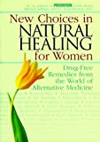 Loecher, Barbara: New Choices in Natural Healing for Women: Drug-Free Remedies from the World of Alternative Medicine