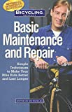 Pavelka, Ed: Bicycling Magazine&#39;s Basic Maintenance and Repair: Simple Techniques to Make Your Bike Ride Better and Last Longer
