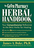 Duke, James A.: The Green Pharmacy Herbal Handbook: Your Comprehensive Reference to the Best Herbs for Healing