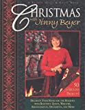 Beyer, Jinny: Christmas With Jinny Beyer: Decorate Your Home for the Holidays With Beautiful Quilts, Wreaths, Arrangements, Ornaments, and More