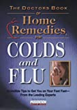 Kittel, Mary S.: The Doctors Book of Home Remedies for Colds and Flu: Incredible Tips to Get You on Your Feet Fast- From the Leading Experts