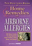 Kittel, Mary S.: The Doctors Book of Home Remedies for Airborne Allergies: 100 New Cures for Symptoms from Pollen, Pets, Dust, and Mold