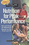 Pavelka, Ed: Bicycling Magazine's Nutrition for Peak Performance: Eat and Drink for Maximum Energy on the Road and Off
