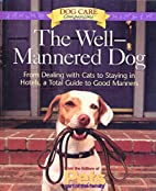 The Well-Mannered Dog: From Dealing with…