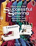 Weiland, Barbara: Secrets for Successful Sewing : Techniques for Mastering Your Sewing Machine and Serger