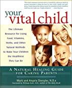 Your Vital Child: A Natural Healing Guide…