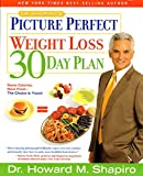 Shapiro, Howard M.: Dr. Shapiro's Picture Perfect Weight Loss 30 Day Plan: Spend 4 Weeks with Dr. Shapiro for a Lifetime of Weight Control