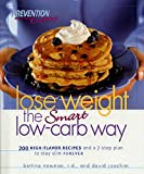 Joachim, David: Lose Weight the Smart Low-Carb Way: 200 High-Flavor Recipes and a 7-Step Plan to Stay Slim Forever