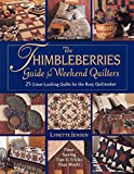 Jensen, Lynette: The Thimbleberries Guide For Weekend Quilters: 25 Great-Looking Quilts for the Busy Quiltmaker