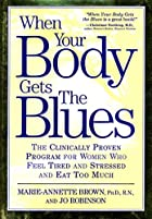 When Your Body Gets the Blues: The…