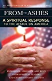 Beliefnet Editors: From the Ashes : A Spiritual Response to the Attack on America
