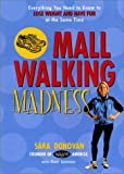 Legwold, Gary: Mall Walking Madness: Everything You Need to Know to Lose Weight and Have Fun at the Same Time