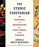 Medearis, Angela Shelf: The Ethnic Vegetarian : Traditional and Modern Recipes from Africa, America, and the Caribbean