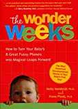 VanDerijt, Hetty: The Wonder Weeks : How to Turn Your Baby's 8 Great Fussy Phases into Magical Leaps Forward
