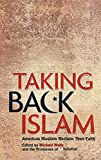 Wolfe, Michael: Taking Back Islam : American Muslims Reclaim Their Faith