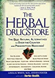 Foster, Steven: The Herbal Drugstore: The Best Natural Alternatives to Over-The-Counter and Prescription Medicines!