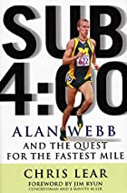 Sub 4:00: Alan Webb and the Quest for the…