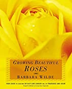 Growing Beautiful Roses: Your Guide to…