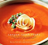 Canyon Ranch: Canyon Ranch Cooks: More Than 210 Delicious, Innovative Recipes from America&#39;s Leading Health Resort
