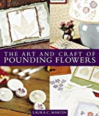 The Art and Craft of Pounding Flowers by…