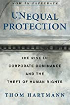 Unequal Protection: The Rise of Corporate…