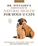 Pitcairn, Richard H.: Dr. Pitcairn's New Complete Guide to Natural Health for Dogs & Cats