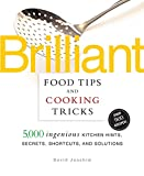 Schloss, Andrew: Brilliant Food Tips and Cooking Tricks: 5,000 ingenious Kitchen Hints, Secrets, Shortcuts, and Solutions