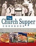 Joachim, David: The Church Supper Cookbook: A Special Collection of Over 375 Potluck Recipes from Families and Churches Across the Country