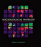 Sociological Worlds by S. Sanderson