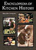Snodgrass, Mary Ellen: Encyclopedia of Kitchen History