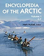 Encyclopedia Of The Arctic: L, Mark. by Mark…