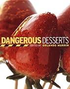 Dangerous Desserts by Orlando Murrin