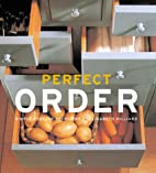 Perfect Order: Simple Storage Solutions by…