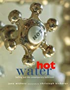 Hot Water: Bathing and the Contemporary…
