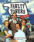 Ross, Robert: Fawlty Towers: Fully Booked  The Complete Story of Public Tv's Favorite Sitcom