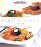 California Culinary Academy: In the World Kitchen: Global Cuisine from California Culinary Academy