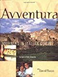 Rocco, David: Avventura: Journeys in Italian Cuisine