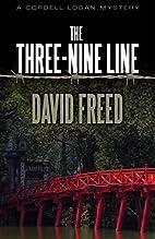 The Three-Nine Line by David Freed