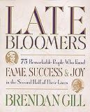 Gill, Brendan: Late Bloomers