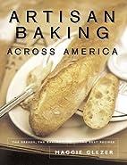 Artisan Baking Across America by Maggie…
